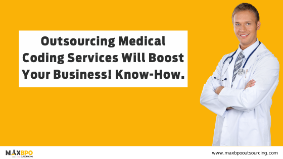 Outsourcing Medical Coding Services Will Boost Your Business