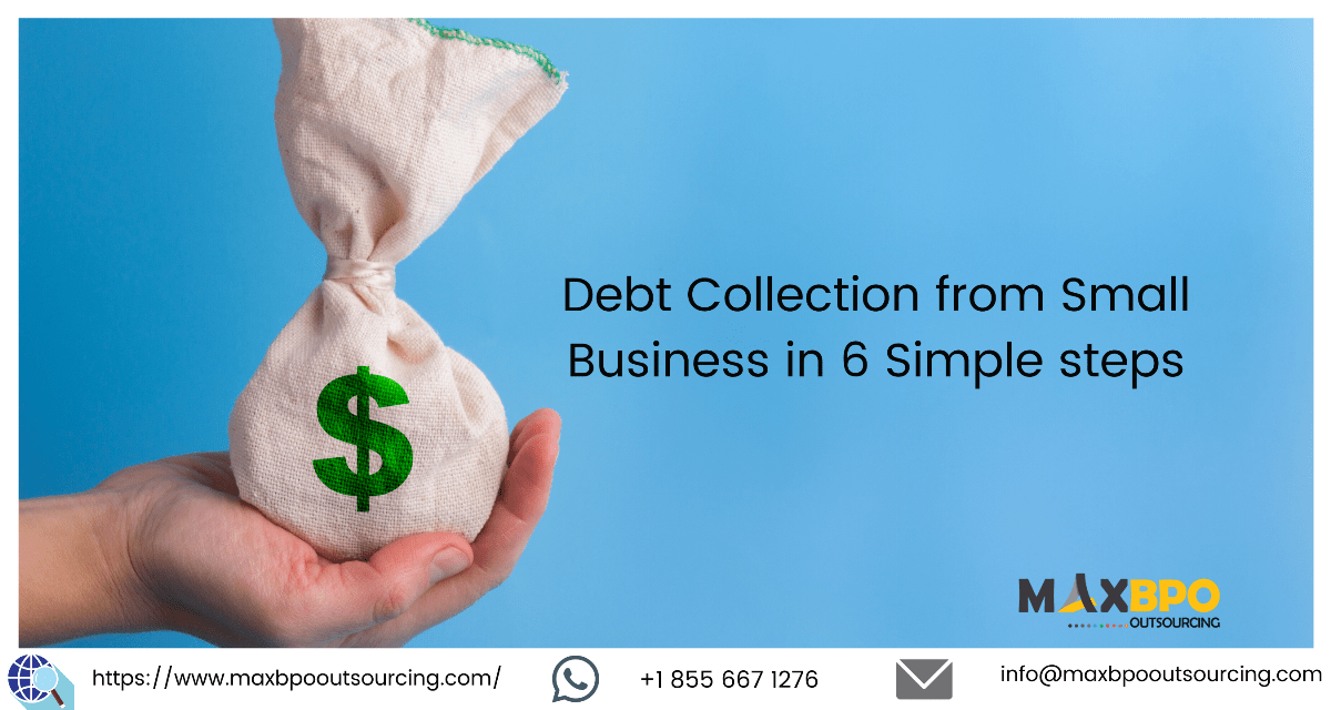 Debt Collection from Small Business in 6 Simple Steps