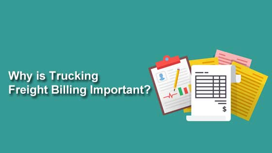 Why is Trucking Freight Billing Important?