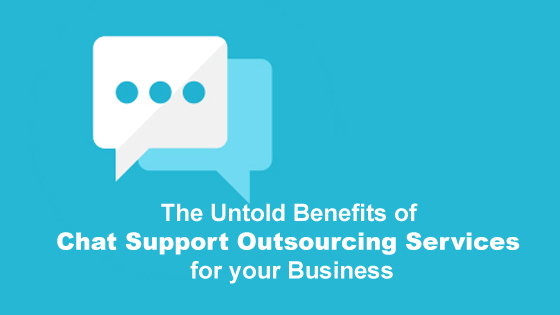 The Untold Benefits of Chat Support Outsourcing Services for your Business