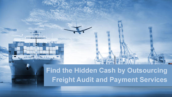 Find the Hidden Cash by Outsourcing Freight Audit and Payment Services