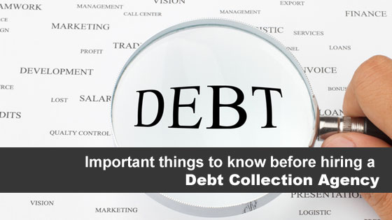 Important things to know before hiring a Debt Collection Agency