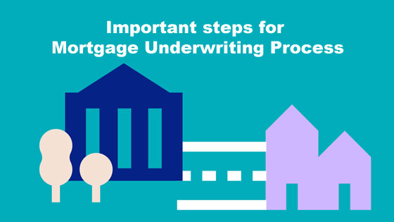 Important steps for Mortgage Underwriting Process